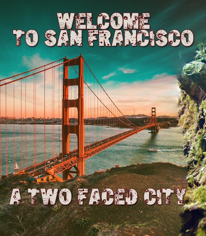San Francisco - A Two Faced City